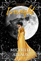 Evernight (The Shifter Chronicles Book 3) Kindle Edition