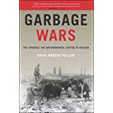Garbage Wars: The Struggle for Environmental Justice in Chicago (Urban and Industrial Environments)