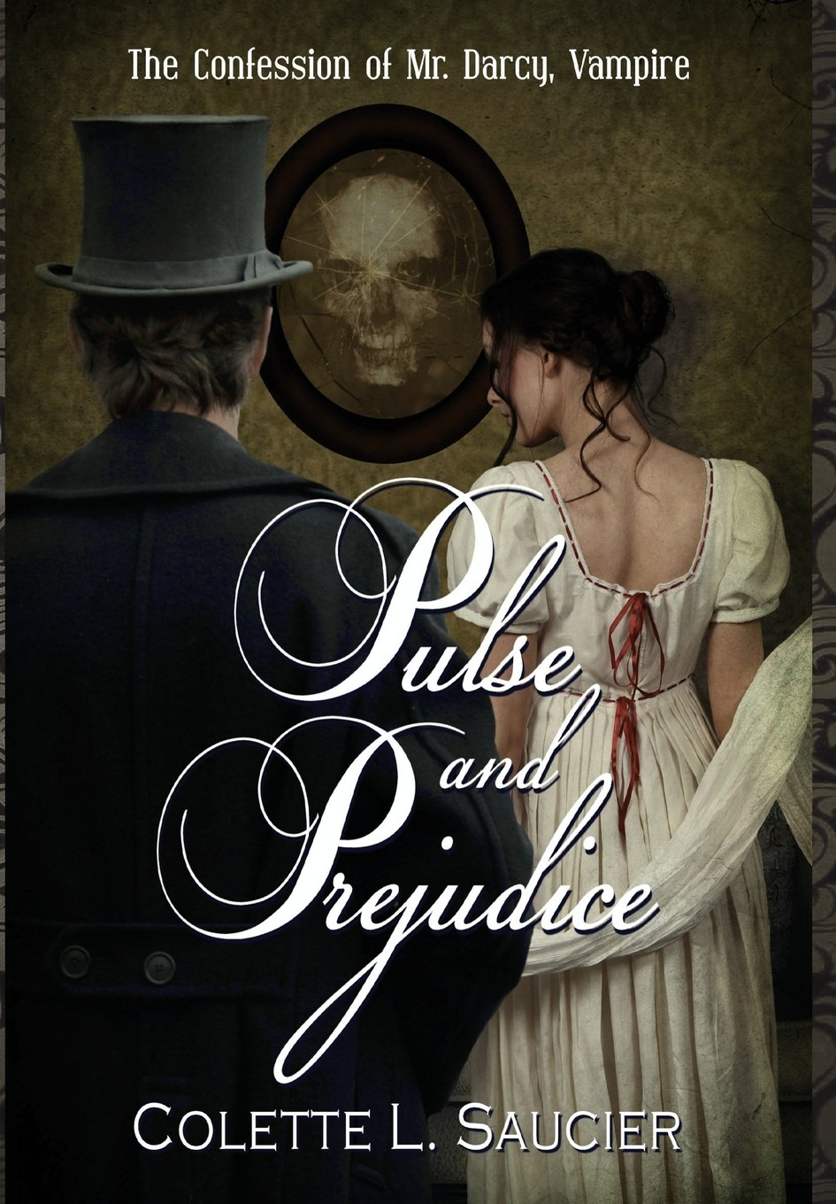 Pulse and Prejudice: The Confession of Mr. Darcy, Vampire: Colette L.  Saucier, Gabrielle Renée LeBlanc, Dawné Dominique: 9780986371820:  Amazon.com: Books