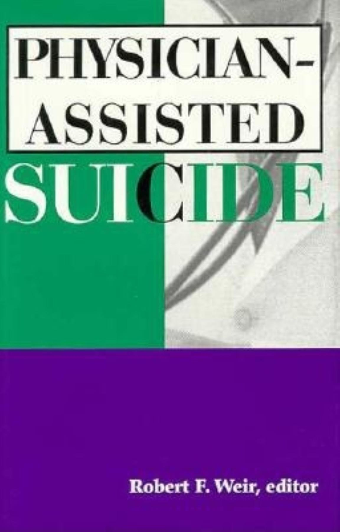 Essay On My Mother In English Physicianassisted Suicide Robert F Weir  Amazoncom Books My Mother Essay In English also College Essay Paper Format Physicianassisted Suicide Robert F Weir  Amazon  Living A Healthy Lifestyle Essay