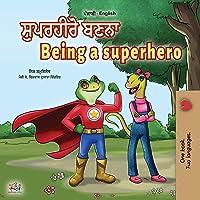 Being a Superhero (Punjabi English Bilingual Book for Kids -India): Punjabi Gurmukhi