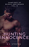 Hunting Innocence : Vampires of Blood and Bones Vol. 6