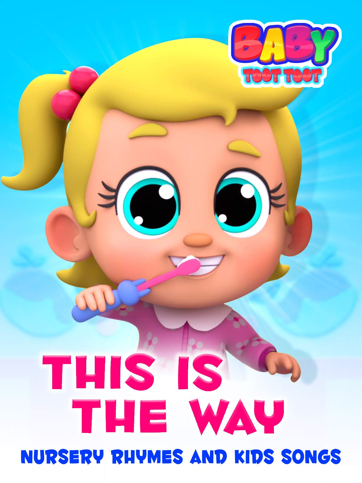 This is the Way Nursery Rhymes and Kids Songs - Baby Toot Toot