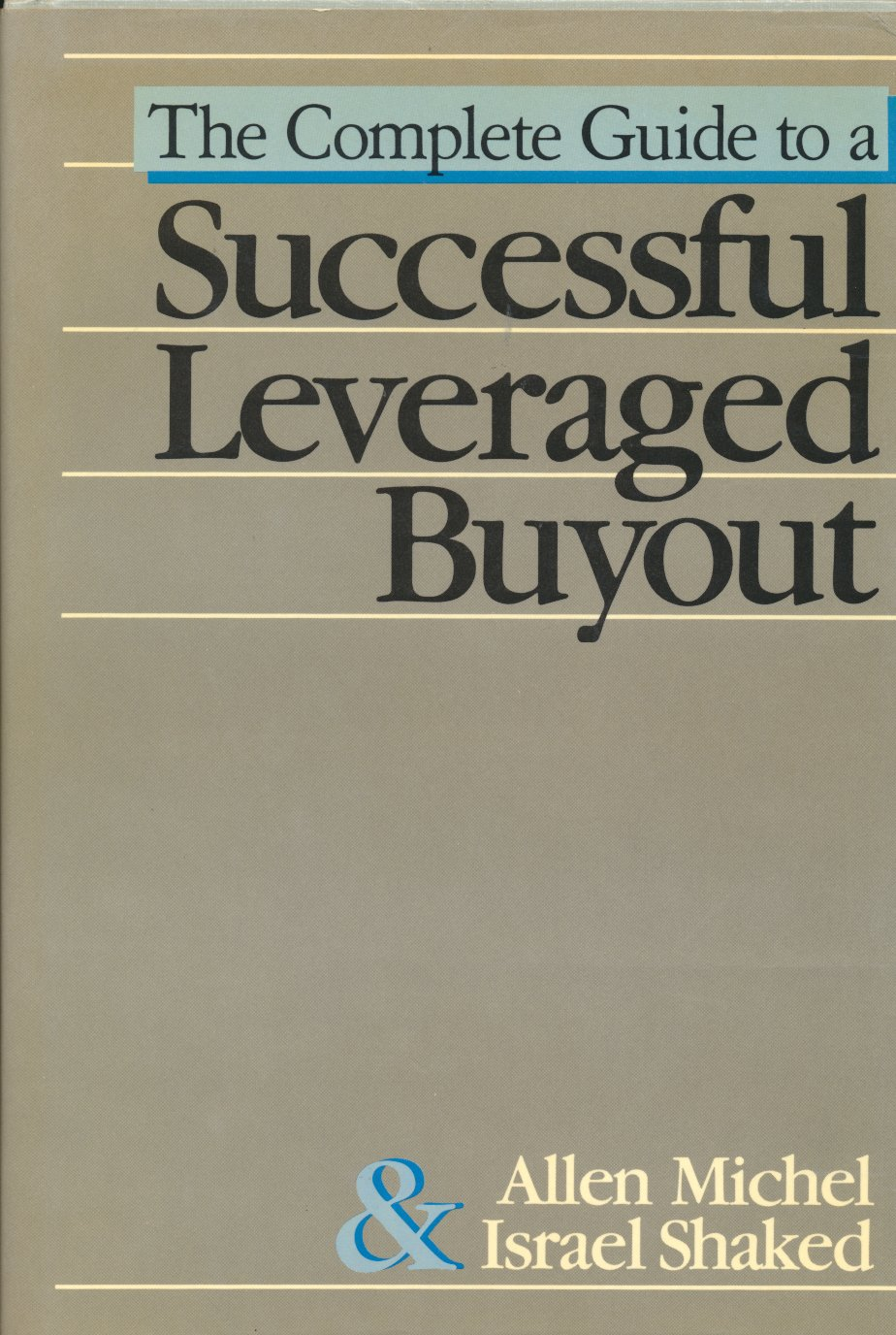 Theplete Guide To A Successful Leveraged Buyout: Allen Michel, Israel  Shaked: 9780870948916: Amazon: Books