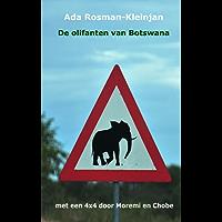 De olifanten van Botswana: met een 4x4 door Moremi en Chobe