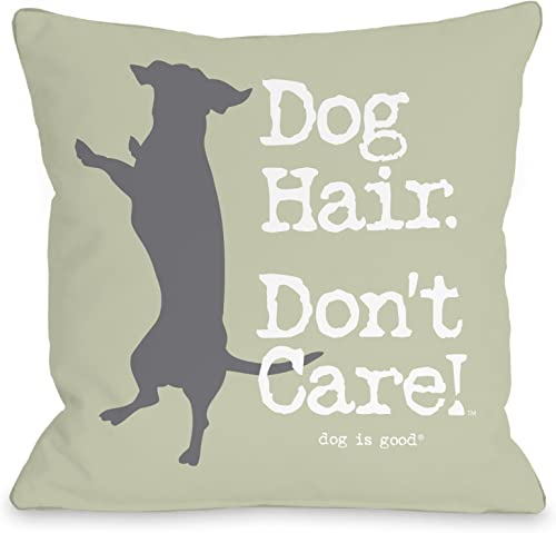 One Bella Casa Dog Hair Don t Care Throw Pillow by Dog is Good, 18 x 18 , Pale Green