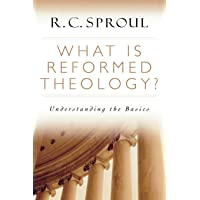 Image for What is Reformed Theology?: Understanding the Basics