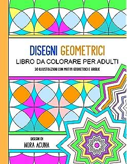 Amazon It Disegni Geometrici Libro Da Colorare Per Adulti 2