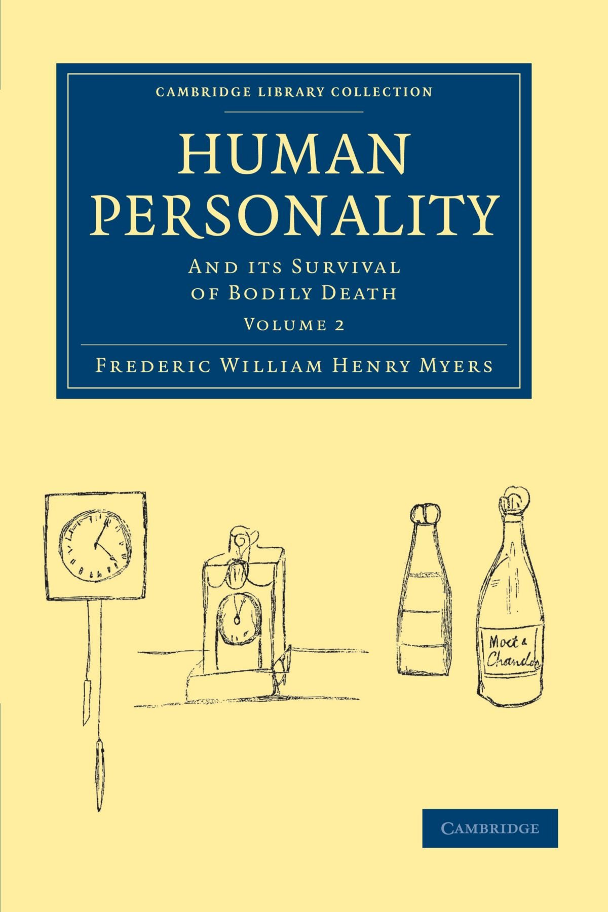 Human Personality: And its Survival of Bodily Death (Cambridge Library Collection - Spiritualism and Esoteric Knowledge) (Volume 2) by Cambridge University Press