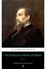 The Wimbourne Book of Victorian Ghost Stories: Volume 5 Kindle Edition