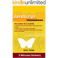 JAVASCRIPT Programming: Introduction to JAVASCRIPT, JQUERY, AJAX, Beginner to Advanced, Practical Guide, Tips and Tricks, Easy and Comprehensive (cover ... PROGRAMMING (JAVA BOOK 3) (English Edition)