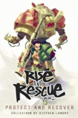 Rise and Rescue Volume 2: Protect and Recover Kindle Edition