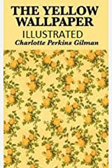 The Yellow Wallpaper Illustrated Kindle Edition