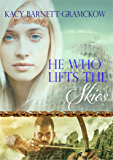 He Who Lifts The Skies (The Genesis Trilogy Book 2)