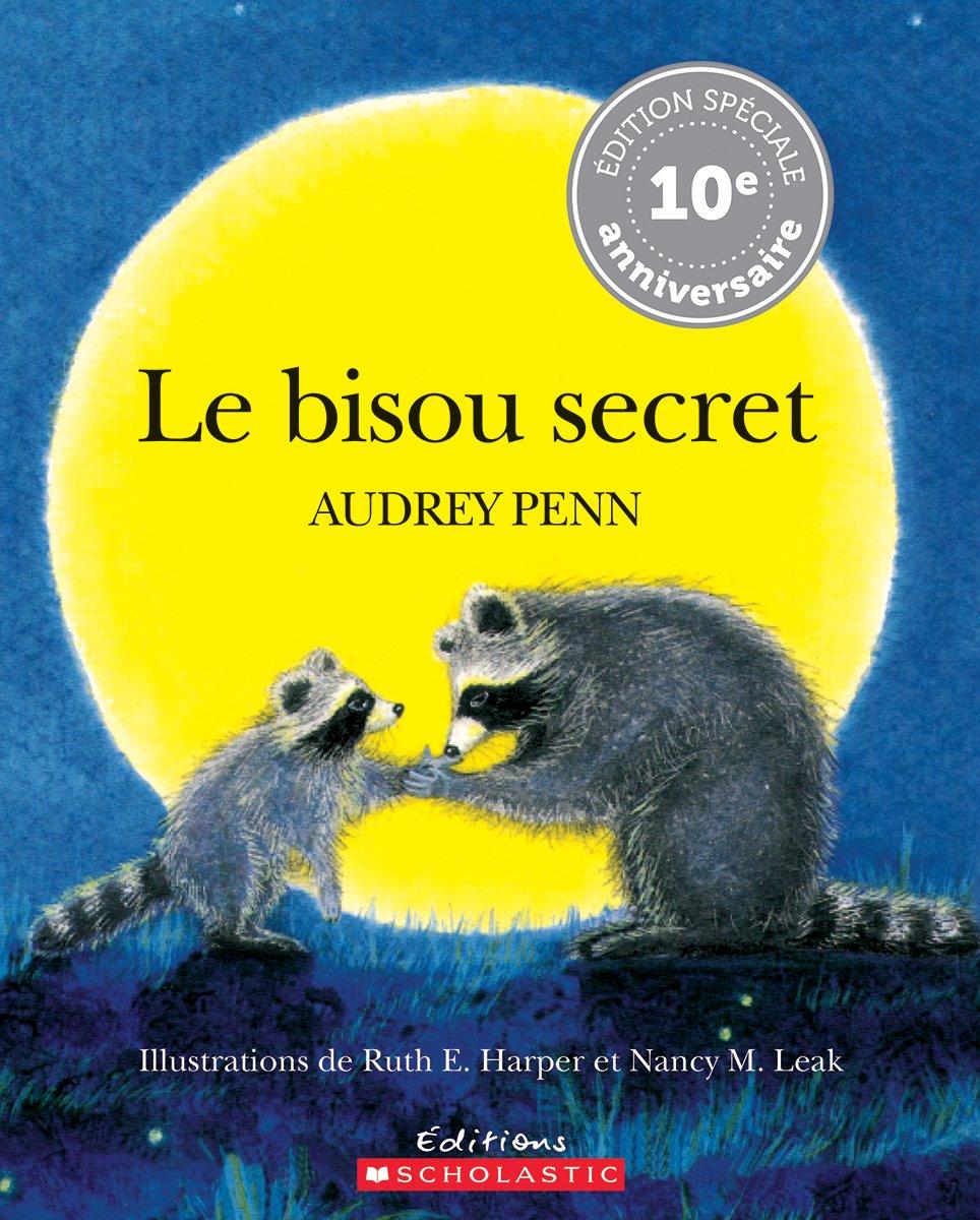 Le Bisou Secret = The Kissing Hand