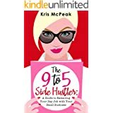 The 9-to-5 Side Hustler: A Guide to Balancing Your Day Job with Your Small Business