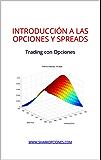 Introducción a las opciones y spreads: Estrategias y Trading con Opciones Financieras (Spanish Edition)