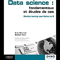 Data Science : fondamentaux et études de cas: Machine Learning avec Python et R (Blanche)