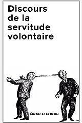 Discours de la servitude volontaire (French Edition) Kindle Edition