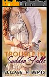 Trouble in Sudden Falls: A Sudden Falls Romance