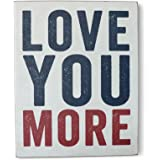 """Love You More Wooden Box Wall Art Sign, Primitive Country Farmhouse Home Decor Sign With Sayings 10"""" x 8"""" By Barnyard Designs"""