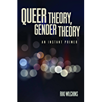 Queer Theory, Gender Theory: An Instant Primer (English Edition)
