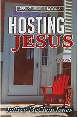 Hosting Jesus (Seeing Jesus Book 6) Kindle Edition