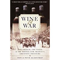 Wine and War: The French, the Nazis, and the Battle for France's Greatest Treasure (English Edition)