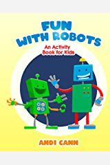 Fun with Robots: An Activity Book for Kids Kindle Edition