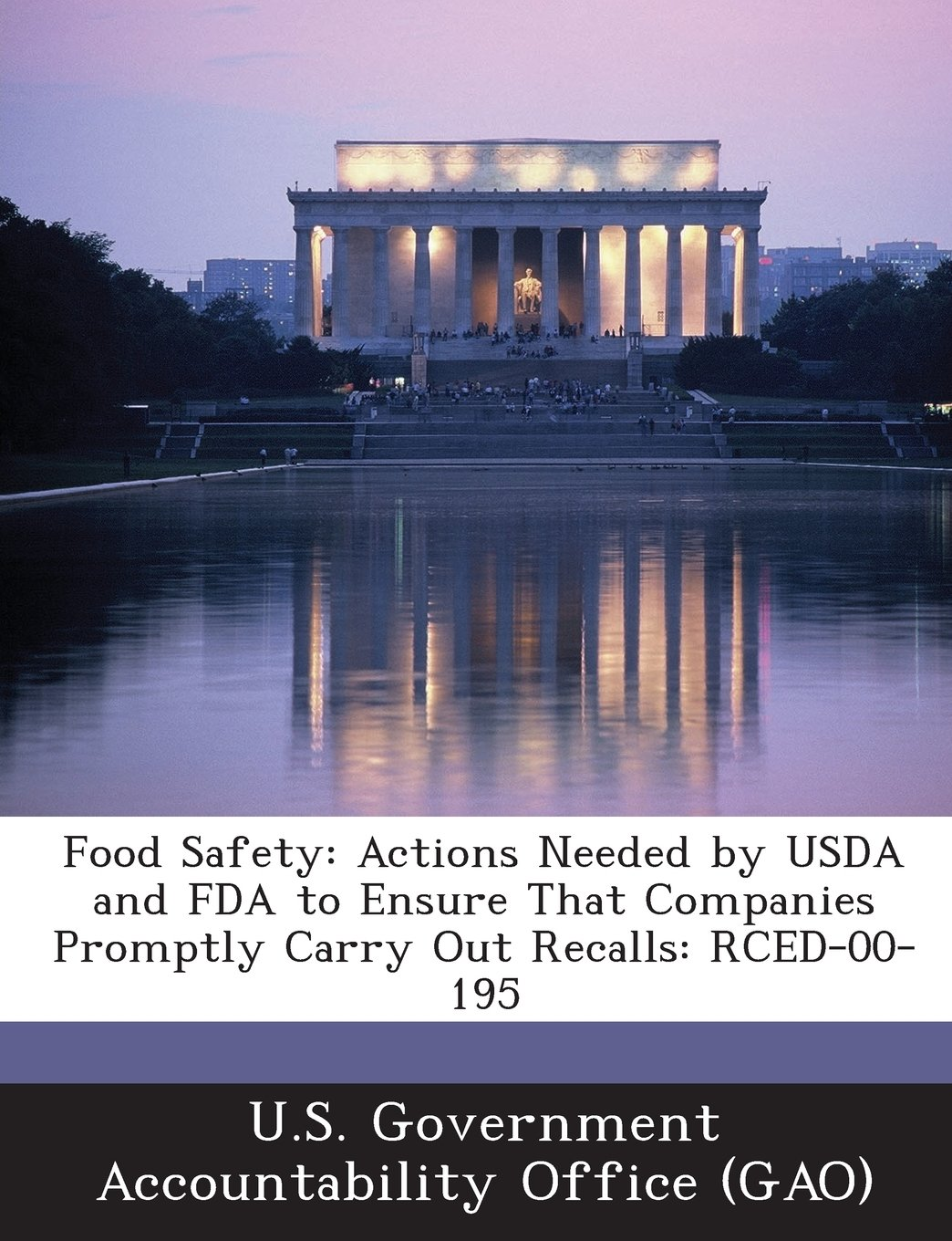 Food Safety: Actions Needed by USDA and FDA to Ensure That Companies Promptly Carry Out Recalls: RCED-00-195 pdf