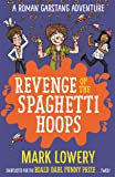 Revenge of the Spaghetti Hoops (Roman Garstang Disasters)