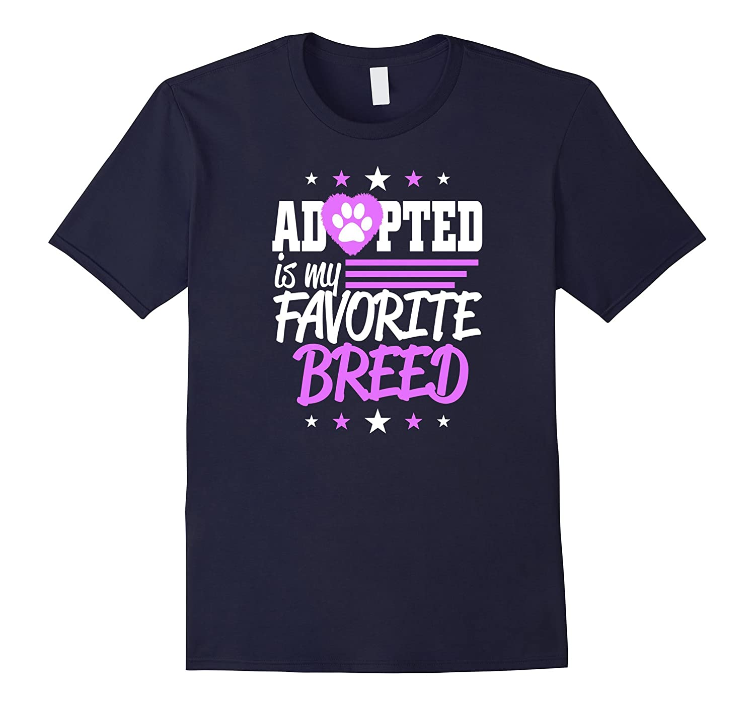 Adopted is my Favorite Breed T-Shirt Rescue Dog Lovers Tee T-Art