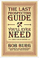 The Last Prospecting Guide You'Ll Ever Need Kindle Edition