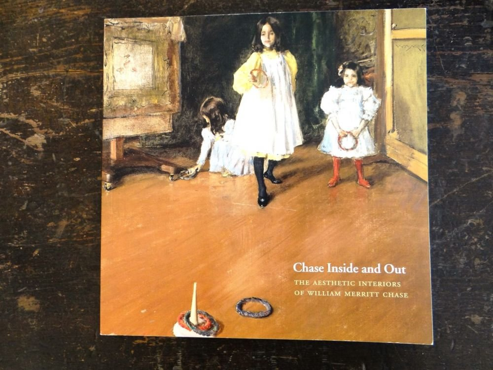 Chase Inside And Out: The Aesthetic Interiors Of William Merritt Chase:  Bruce Weber: Amazon.com: Books