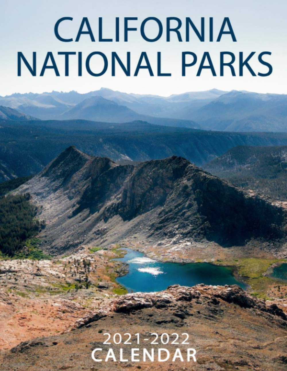 Image for California National Parks: 2021 – 2022 Calendar of Nature, Country, University – 18 months – 8.5 x 11 Inch High Quality Images