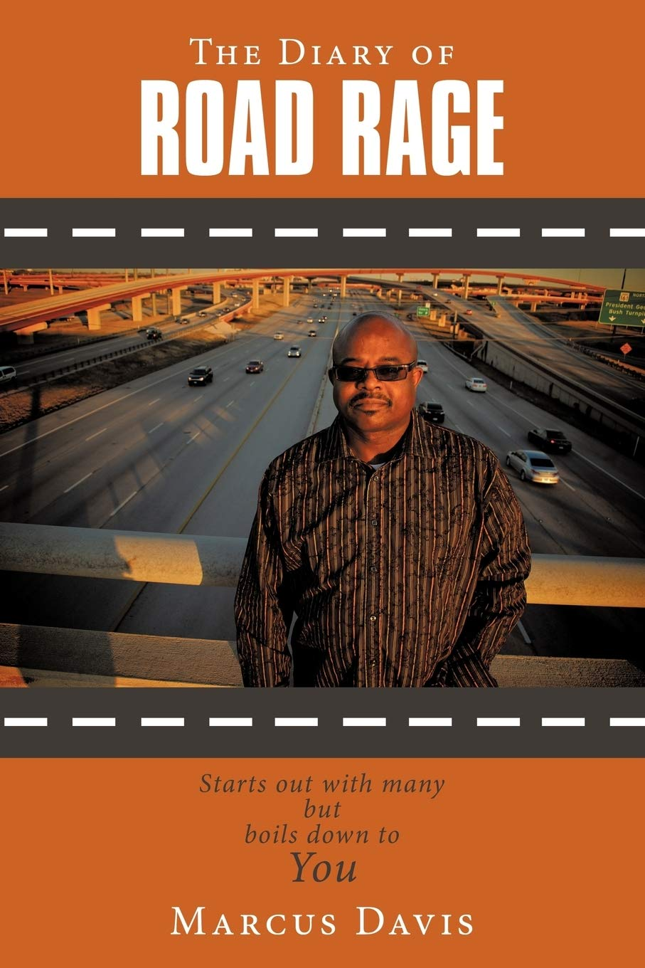 The Diary Of Road Rage Starts Out With Many But Boils Down To You By Marcus Davis