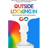 Outside Looking In: High-functioning autism from one mother's perspective