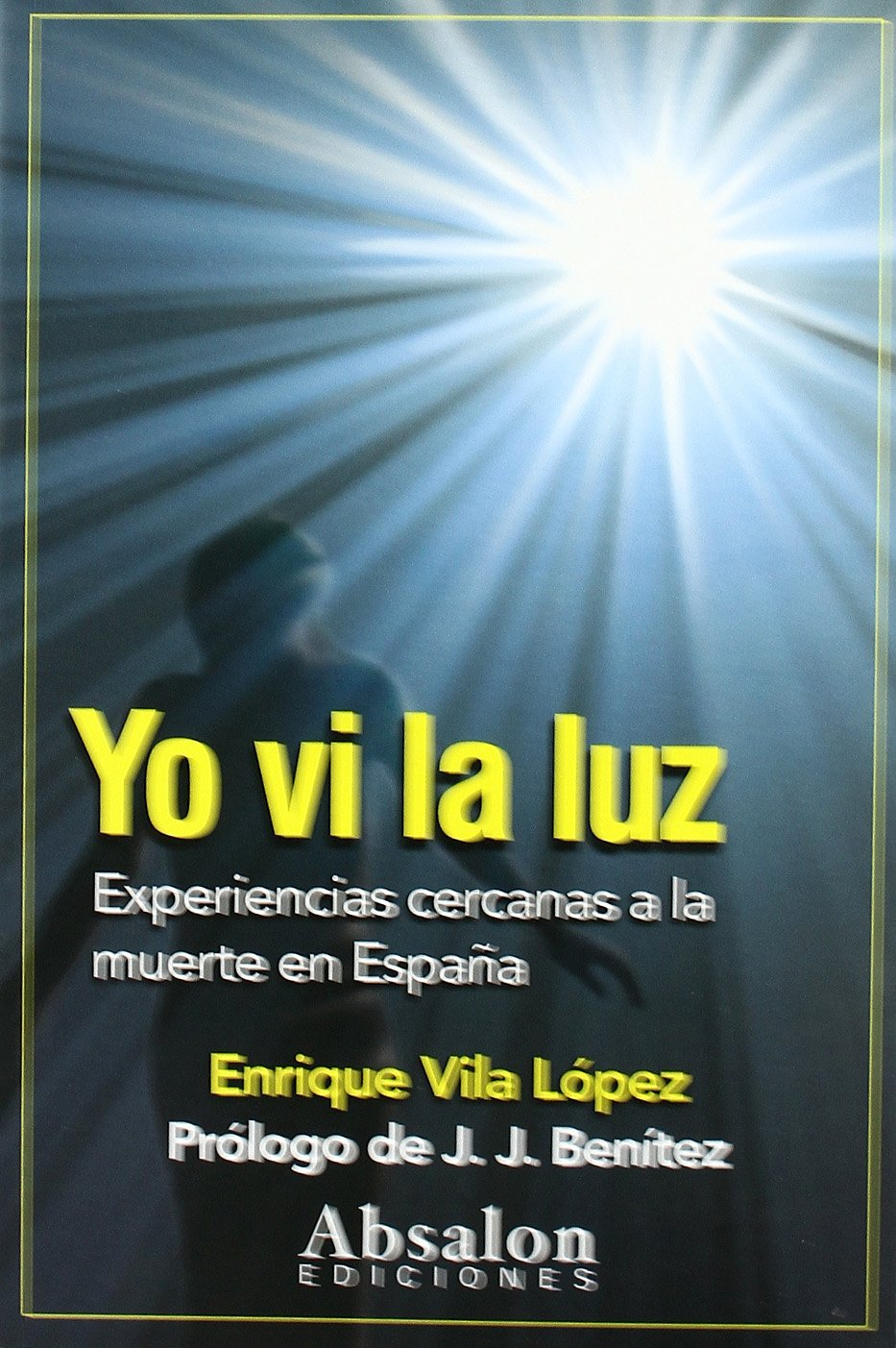 Yo VI la Luz - experiencias cercanas a la muerte en España: Amazon.es: Enrique Vila Lopez: Libros