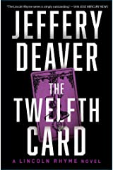 The Twelfth Card: A Lincoln Rhyme Novel Kindle Edition