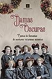 Damas oscuras: Cuentos de fantasmas de escritoras victorianas eminentes (Impedimenta)
