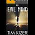 An Evil Mind--A Suspense Novel