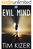 An Evil Mind--A Suspense Novel