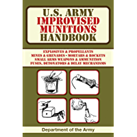 U.S. Army Improvised Munitions Handbook (US Army Survival) (English Edition)