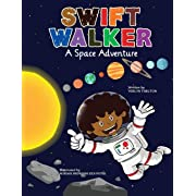 Swift Walker: A Space Adventure: Science and Geography Books for Kids (Volume 3)