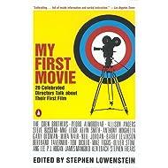 My First Movie: Twenty Celebrated Directors Talk about Their First Film