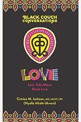 Black Couch Conversations: Let's Talk About Black Love Paperback