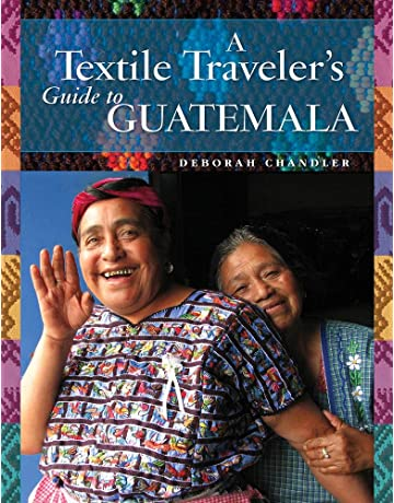 A Textile Travelers Guide to Guatemala