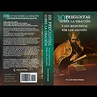 101 Preguntas sobre la Oracion (y sus respuestas dadas por San Agustin)