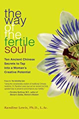 The Way of the Fertile Soul: Ten Ancient Chinese Secrets to Tap into a Woman's Creative Potential Paperback