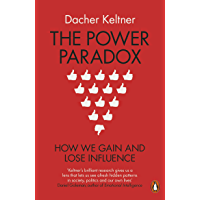 The Power Paradox: How We Gain and Lose Influence (English Edition)